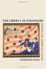 Cover of: liberty of strangers | Desmond S. King