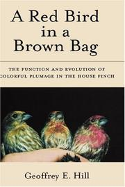 Cover of: A Red Bird in a Brown Bag: The Function and Evolution of Colorful Plumage in the House Finch (Oxford Ornithology Series)