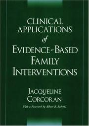 Cover of: Clinical Applications of Evidence-Based Family Interventions | Jacqueline Corcoran