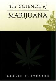 The science of marijuana by Leslie L. Iversen