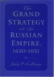 Cover of: The grand strategy of the Russian Empire, 1650-1831 | John P. LeDonne