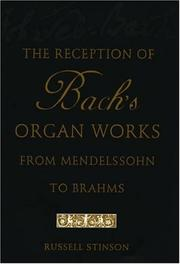 Cover of: The reception of Bach's organ works from Mendelssohn to Brahms