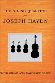 Cover of: The string quartets of Joseph Haydn | Floyd K. Grave