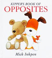 Cover of: Kipper's book of opposites | Mick Inkpen