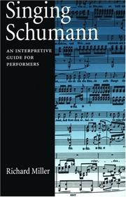 Cover of: Singing Schumann: an interpretive guide for performers