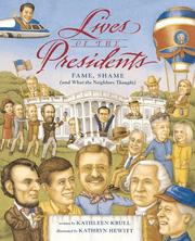 Cover of: Lives of the presidents: fame, shame, and what the neighbors thought