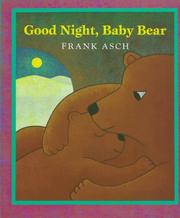 Cover of: Good night, Baby Bear | Frank Asch