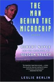 The Man Behind the Microchip by Leslie Berlin, Leslie Berlin