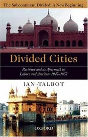 Cover of: Divided Cities: Partition and Its Aftermath in Lahore and Amritsar (Subcontinent Divided: A New Beginning) | Ian Talbot