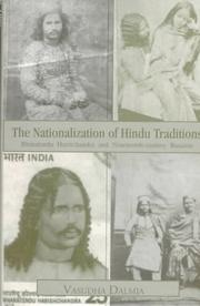 The nationalization of Hindu traditions by Vasudha Dalmia