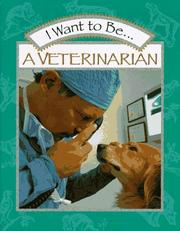 Cover of: I Want to Be a Veterinarian (I Want To Be) | Stephanie Maze