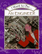 Cover of: I want to be-- an engineer | Catherine O'Neill Grace