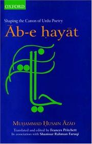 Cover of: Āb-ī ḥayāt: shaping the canon of Urdu poetry
