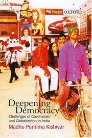 Cover of: Deepening democracy: challenges of governance and globalization in India