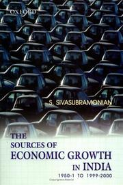 Cover of: sources of economic growth in India 1950-1 to 1999-2000 | S. Sivasubramonian