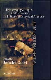 Cover of: Epistemology, logic, and grammar in Indian philosophical analysis