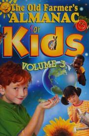 The Old Farmer's Almanac for Kids, Volume 3
