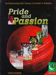 Cover of: Pride and passion : an exhilarating half century of cricket in Pakistan