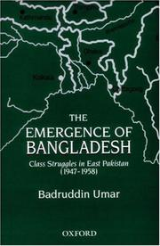 Cover of: The emergence of Bangladesh: class struggles in East Pakistan, 1947-1958