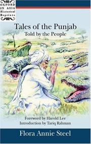 Cover of: Tales of the Punjab, told by the people / c [as told to] Flora Annie Steel ; foreword by Harold Lee ; introduction by Tariq Rahman
