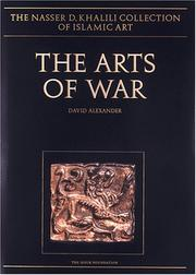 Cover of: The arts of war | Nasser D. Khalili Collection of Islamic Art.