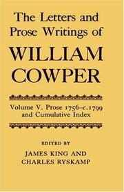 Cover of: The Letters and Prose Writings of William Cowper: Volume 5: Prose 1756-1798 and Cumulative Index