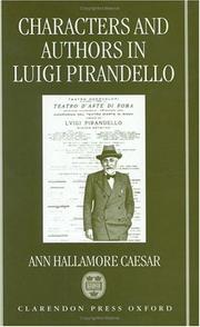 Cover of: Characters and authors in Luigi Pirandello