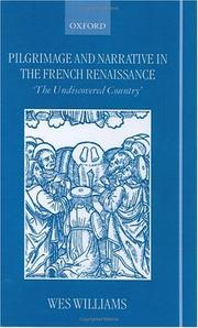 Cover of: Pilgrimage and Narrative in the French Renaissance | Wes Williams