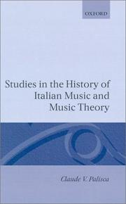 Cover of: Studies in the history of Italian music and music theory | Claude V. Palisca