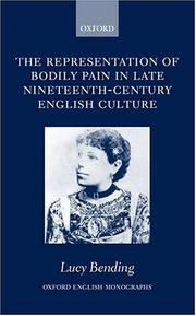 The representation of bodily pain in late nineteenth-century English culture by Lucy Bending