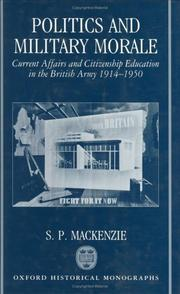 Cover of: Politics and military morale | S. P. Mackenzie