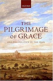 Cover of: pilgrimage of grace and the politics of the 1530s | R. W. Hoyle