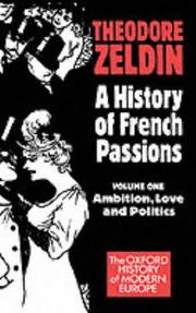Cover of: A History of French Passions 1848-1945: Volume I: Ambition, Love, and Politics (Oxford History of Modern Europe)