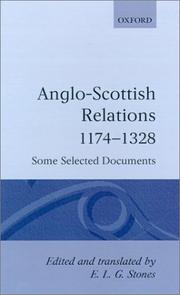 Anglo-Scottish relations, 1174-1328 by E. L. G. Stones