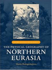 Cover of: The Physical Geography of Northern Eurasia (Oxford Regional Environments) | Maria Shahgedanova