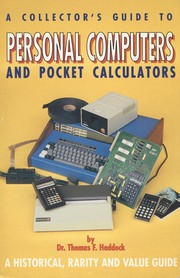 A collector's guide to personal computers and pocket calculators