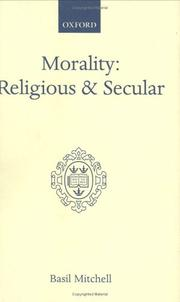 Cover of: Morality, religious and secular | Mitchell, Basil.