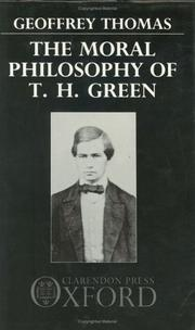 Cover of: moral philosophy of T.H. Green | Geoffrey Thomas