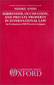Cover of: Surrender, occupation, and private property in international law | Nisuke AndoМ""