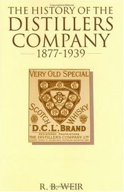 Cover of: history of the Distillers Company, 1877-1939 | Ronald B. Weir
