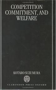 Cover of: Competition, commitment, and welfare | KЕЌtarЕЌ Suzumura