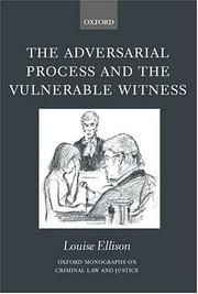 Cover of: adversarial process and the vulnerable witness | Louise Ellison