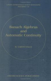 Cover of: Banach Algebras and Automatic Continuity | H. Garth Dales