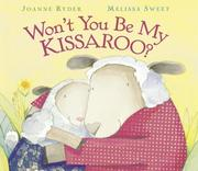 Cover of: Won't you be my kissaroo?