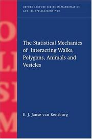 The statistical mechanics of interacting walks, polygons, animals, and vesicles by E. J. Janse Van Rensburg