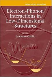Cover of: Electron-Phonon Interaction in Low-Dimensional Structures (Series on Semiconductor Science and Technology, 10) | Lawrence Challis
