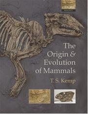 Cover of: The origin and evolution of mammals | T. S. Kemp