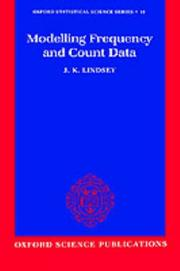 Cover of: Modelling frequency and count data | James K. Lindsey