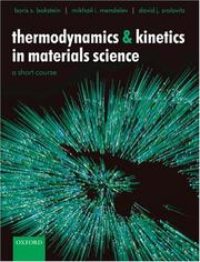 Cover of: Thermodynamics and Kinetics in Materials Science | Boris S. Bokstein