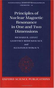 Cover of: Principles of Nuclear Magnetic Resonance in One and Two Dimensions (International Series of Monographs on Chemistry) | Richard R. Ernst